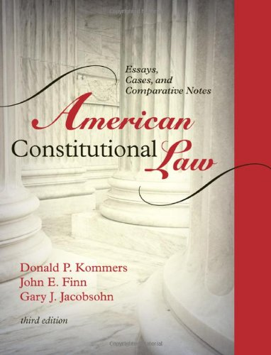 American Constitutional Law: Essays, Cases, and Comparative Notes (Volumes 1 and 2)