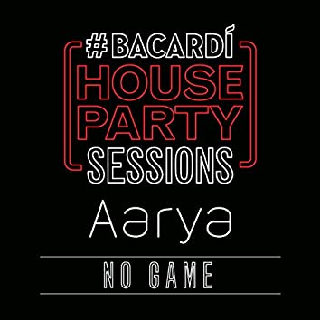 No Game (Bacardi House Party Sessions)