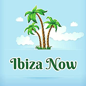 Ibiza Now – Chillout Music, Summer Hits 2017, Relaxation, Holiday Music, Party