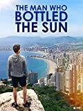 The Man Who Bottled the Sun
