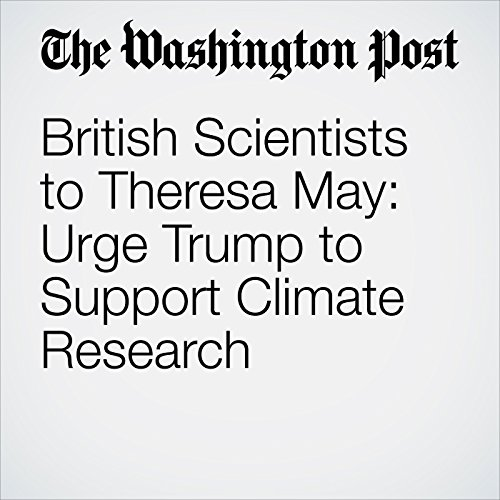 British Scientists to Theresa May: Urge Trump to Support Climate Research copertina