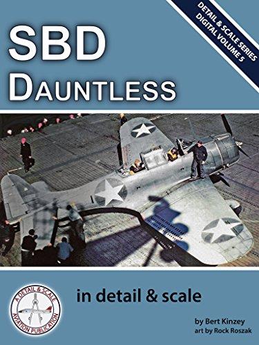 SBD Dauntless in Detail & Scale (Digital Detail & Scale Series Book 5)