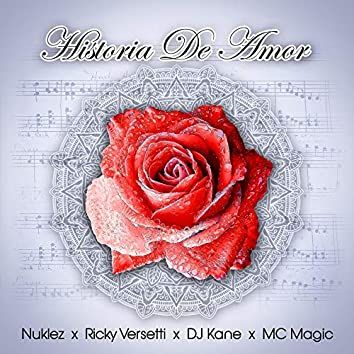 Historia De Amor (feat. DJ Kane & MC Magic)