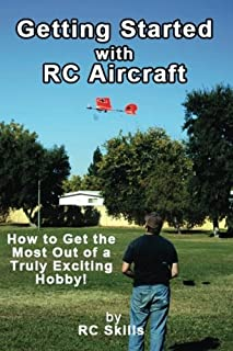 Getting Started with RC Aircraft: How to Get the Most Out of a Truly Exciting Hobby!