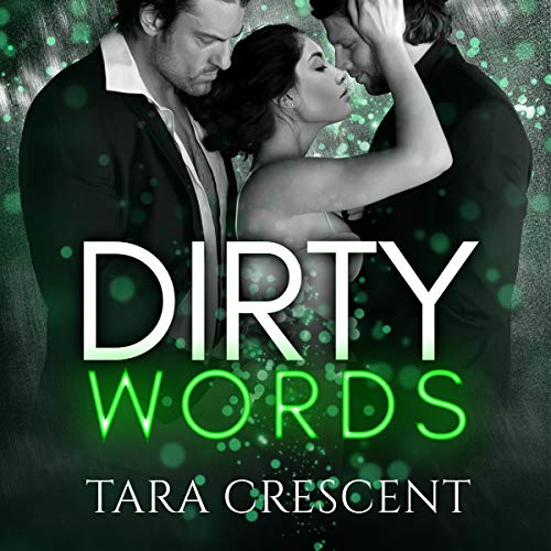 Dirty Words (A MFM Ménage Romance) cover art
