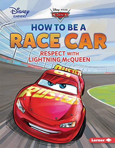 How to Be a Race Car: Respect with Lightning McQueen (Disney Learning - Disney Pixar Cars)