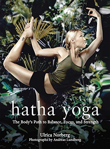 Hatha Yoga: The Body's Path to Balance, Focus, and Strength (English Edition)