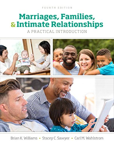Compare Textbook Prices for Marriages, Families, and Intimate Relationships 4 Edition ISBN 9780134426686 by Williams, Brian K.,Sawyer, Stacey C.,Wahlstrom, Carl M.