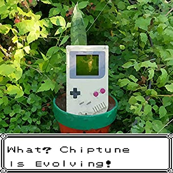What? Chiptune Is Evolving!