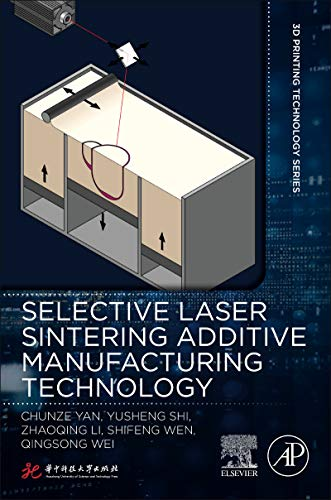 Selective Laser Sintering Additive Manufacturing Technology (3D Printing Technology Series) (English Edition)