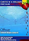 START Embark Begin Jump In: FORGET Your Bad Reputation, FOOL Your Hourglass & FORCE Your Life to Matter; Divine Motivational Sparks to Drive Your Core ... Heart-Slashes Book 1) (English Edition)