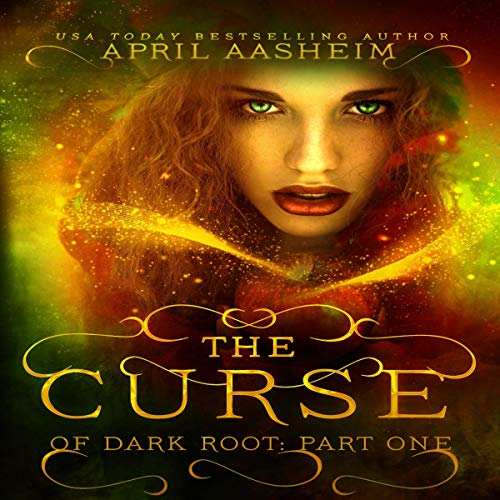 The Curse of Dark Root: Part One Audiobook By April Aasheim cover art