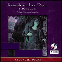 Keturah and Lord Death (A Dark But Uplifting Story Combining Elements of Fantasy As Well As Romance) [6 Audio Cds]
