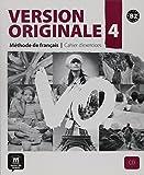 Version Originale 4 - Cahier d'exercices + CD: Vol. 4 (Fle- Texto Frances)