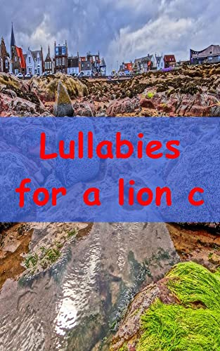 Lullabies for a lion cub (English Edition)