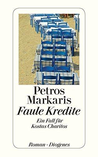 Faule Kredite: Ein Fall für Kostas Charitos von Markaris. Petros (2012) Broschiert