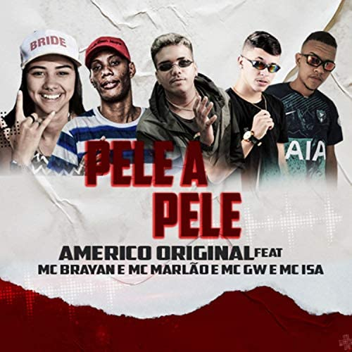 Americo Original feat. Mc Brayan, Mc Marlão, Mc Gw & MC Isa