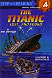 The Titanic: Lost...and Found : a Step 3 Book/Grades 2-3 (Step Into Reading)