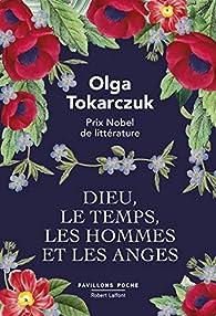 Dieu, le temps, les hommes et les anges par Olga Tokarczuk