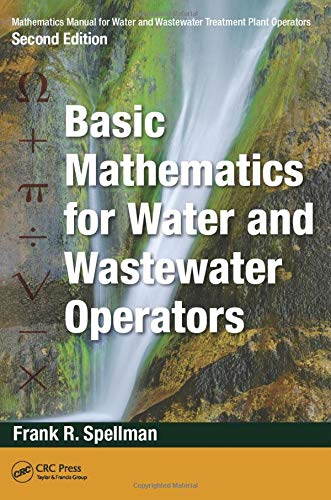 Mathematics Manual for Water and Wastewater Treatment Plant Operators, Second Edition: Basic Mathematics for Water and Wastewater Operators