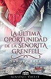 La última oportunidad de la señorita Grenfell (Minstrel Valley 10)