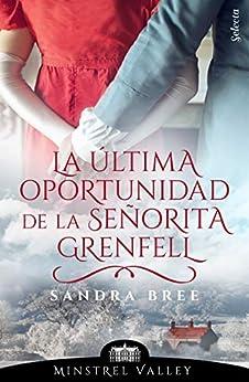 La última oportunidad de la señorita Grenfell (Minstrel Valley 10) de [Sandra Bree]