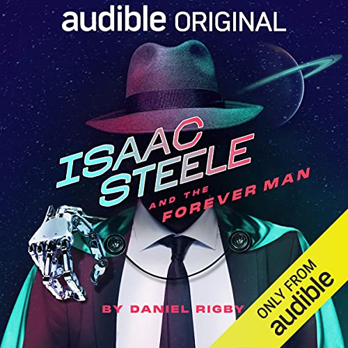 Isaac Steele and the Forever Man Audiobook By Daniel Rigby cover art