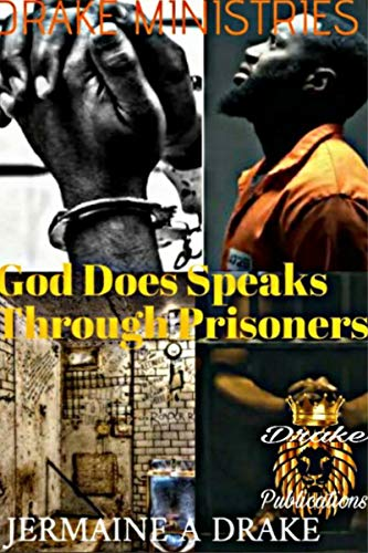 God Does Speaks Through Prisoners (English Edition)