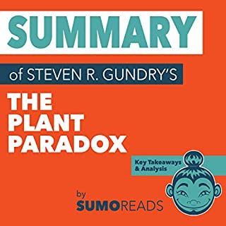 Summary of Steven R. Gundry's The Plant Paradox: Key Takeaways & Analysis cover art