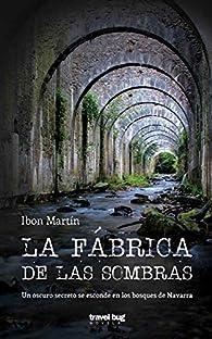 La fábrica de las sombras par Ibon Martín
