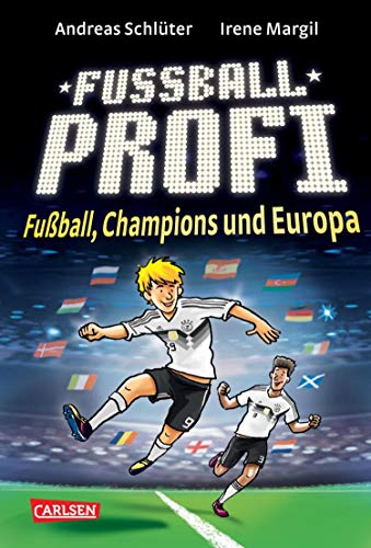 Fußballprofi 4: Fußballprofi - Fußball, Champions und Europa: Speziell zur Fußball EM 2021 geschrieben!