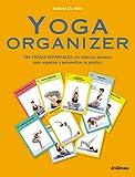Yoga Organizer: 396 fichas separables con todas las posturas para organizar y personalizar tu...
