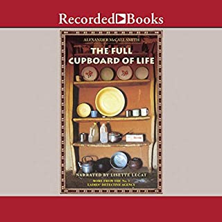 The Full Cupboard of Life     More from the No. 1 Ladies' Detective Agency              Written by:                                                                                                                                 Alexander McCall Smith                               Narrated by:                                                                                                                                 Lisette Lecat                      Length: 7 hrs and 38 mins     5 ratings     Overall 4.4