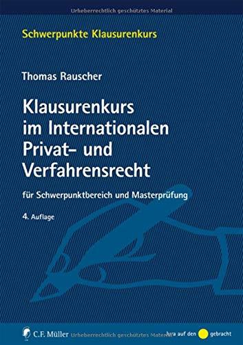 Klausurenkurs im Internationalen Privat- und Verfahrensrecht: für Schwerpunktbereich und Masterprüfung (Schwerpunkte Klausurenkurs)