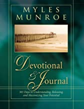 Myles Munroe 365-Day Devotional and Journal: 365 Days to Understanding, Releasing, and Maximizing Your Potential