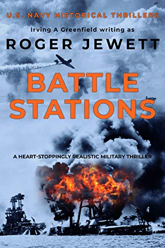 Battle Stations: A heart-stoppingly realistic military thriller (US Navy Historical Thrillers Book 1