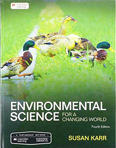 Compare Textbook Prices for Scientific American Environmental Science for a Changing World 4 Edition ISBN 9781319245627 by Karr, Susan,Houtman, Anne,Interlandi, Jeneen
