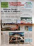NOUVELLE REPUBLIQUE (LA) [No 19032] du 08/06/2007 - REFORME FISCALE - UN COUT DE 11 MILLIARDS - LOIRET - LA COLERE DES SALARIES DE GEMALTO - EDITORIAL - CHOC FISCAL PAR JEAN-PIERRE BEL - ASSISES D'INDRE-ET-LOIRE - A 75 ANS ELLE AVAIT TENTE DE TUER SON MARI A COUPS DE MARTEAU - AMBOISE - LIVRE PASSERELLE - DE L'ECOUTE A L'ENVIE DE LIRE - LEGISLATIVES - UN MATCH A QUATRE SUR LA PREMIERE - CANDIDE - C'EST DU PROPRE - SOMMAIRE - LE FAIT DU JOUR - FAITS DE SOCIETE - GRAND TOURS - LOCHES - AVIS D'OBS