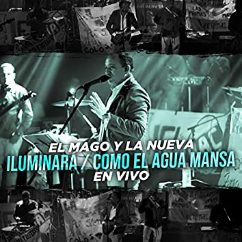 Iluminará / Como El Agua Mansa (En Vivo)