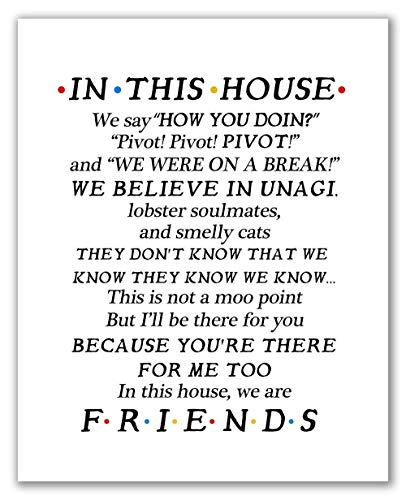 Friends Quotes 11' x 14' - Unframed, Friends TV Show In This House Poster, Funny Quotes, Friends TV Show Poster, Friends Tv Show Gift, Friends Quotes