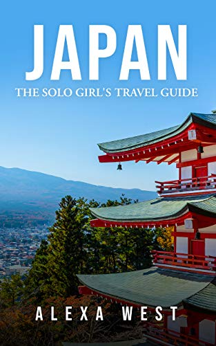Japan: The Solo Girl's Travel Guide