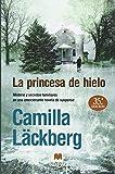 La princesa de hielo / The Ice Princess (Spanish Edition) by Camilla Lackberg (2012-04-30)