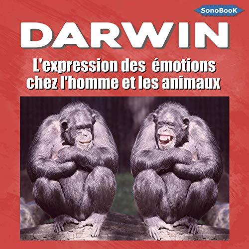 Couverture de L'expression des émotions chez l'homme et les animaux