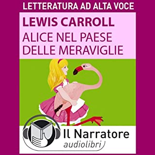Alice nel paese delle meraviglie                   By:                                                                                                                                 Lewis Carroll                               Narrated by:                                                                                                                                 Stefania Pimazzoni                      Length: 2 hrs and 52 mins     2 ratings     Overall 4.5
