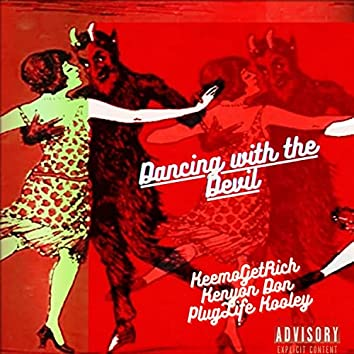 Dancing with the Devil (feat. Kenyon Don & PlugLife Kooley)