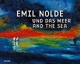 Emil Nolde Und Das Meer - Emil Nolde and the Sea