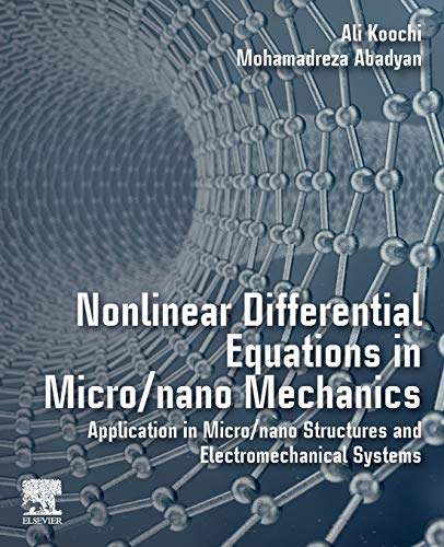 Nonlinear Differential Equations in Micro/nano Mechanics: Application in Micro/Nano Structures and Electromechanical Systems