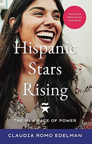 Hispanic Stars Rising: The New Face of Power (English Edition)