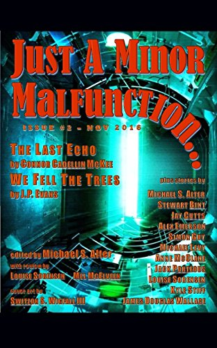 Just A Minor Malfunction…: issue #2 - November 2016 (Just A Minor Malfunction...)