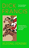 Flying Finish (A Dick Francis Novel)